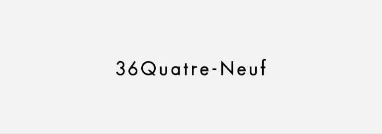 36 Quatre-Neuf(カトルナフ)