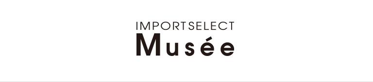 import select Musee (インポートセレクト ミュゼ)