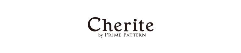Cherite by PRIME PATTERN(シェリエットバイプライムパターン)