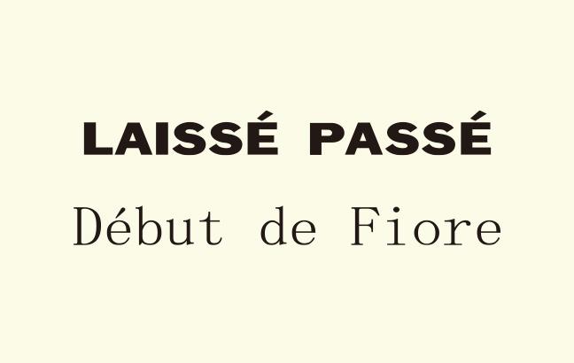 LAISSE PASSE、Debut de Fiore