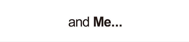 and Me…(アンドミー)
