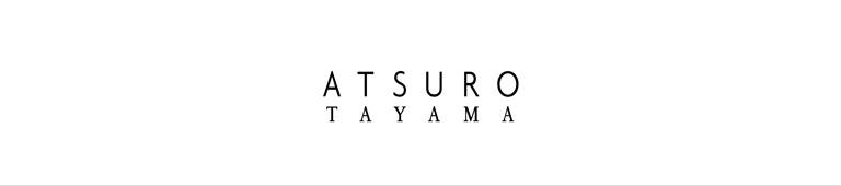 ATSURO TAYAMA(アツロウタヤマ)