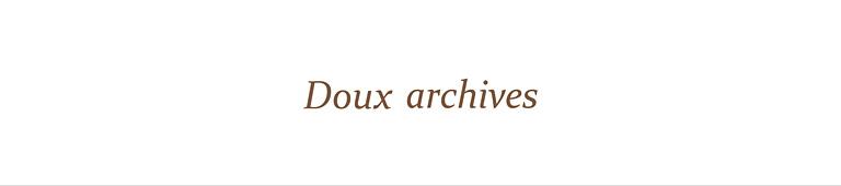 Doux archives(ドゥ アルシーヴ)