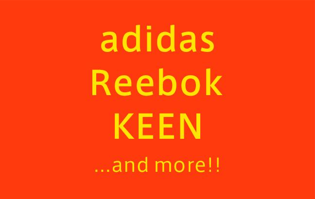 adidas、reebok、KEEN …and more!